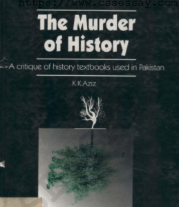 the murder of hisory by K K Aziz cssessay.com